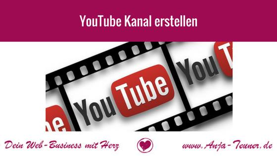 youtube kanal erstellen anleitung deutsch