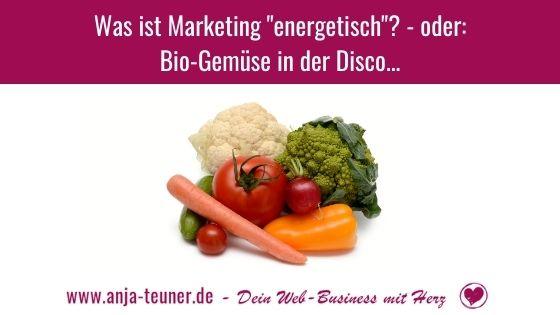 Marketing energetisch Bio-Gemuese